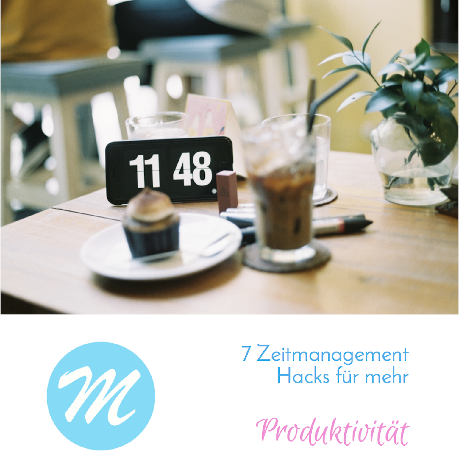 KOSTENLOS: 7 Zeitmanagement Hacks