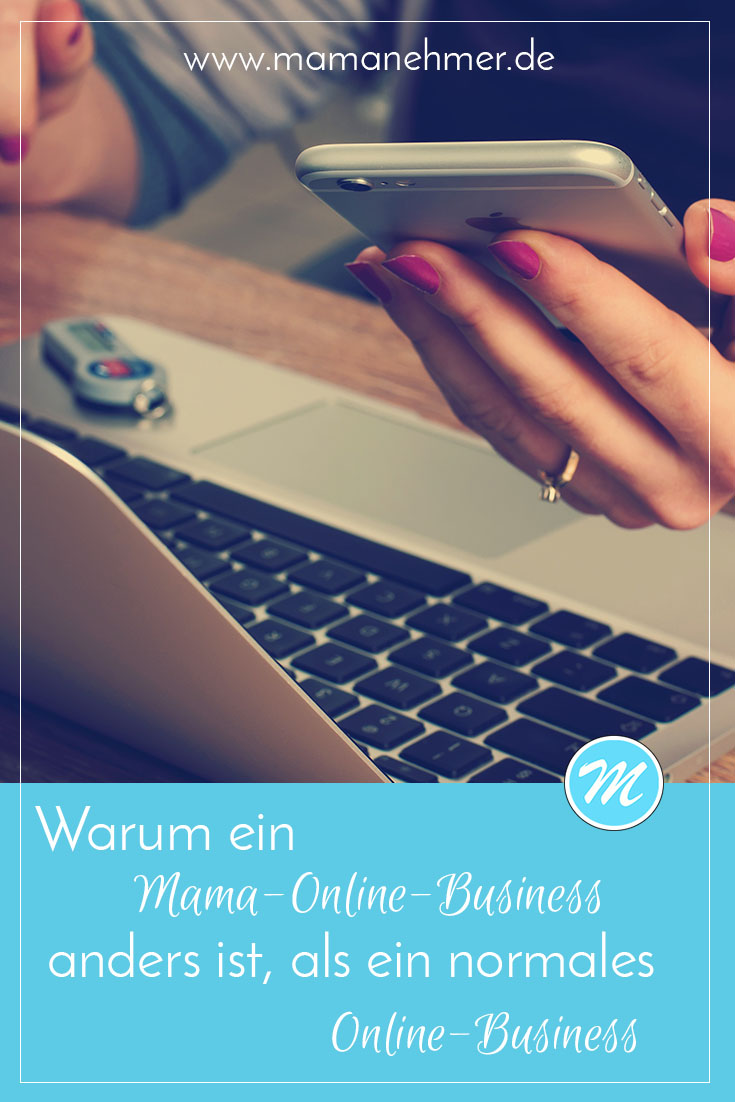 Mama Online Business - Was ist das eigentlich und warum ist nicht jede Mama Selbstständigkeit auch ein Mama Online Business? || Was unterscheidet ein Mama Online Business von einem normalen Online Business von Selbständigen ohne Kinder? All das klären wir in diesem Beitrag! - #mamanehmer #mompreneur #MamaOnlineBusiness #OnlineBusiness