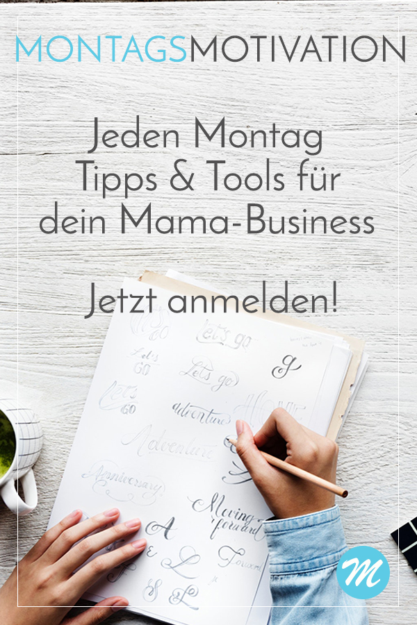 Mamanehmer Montags-Motivation
