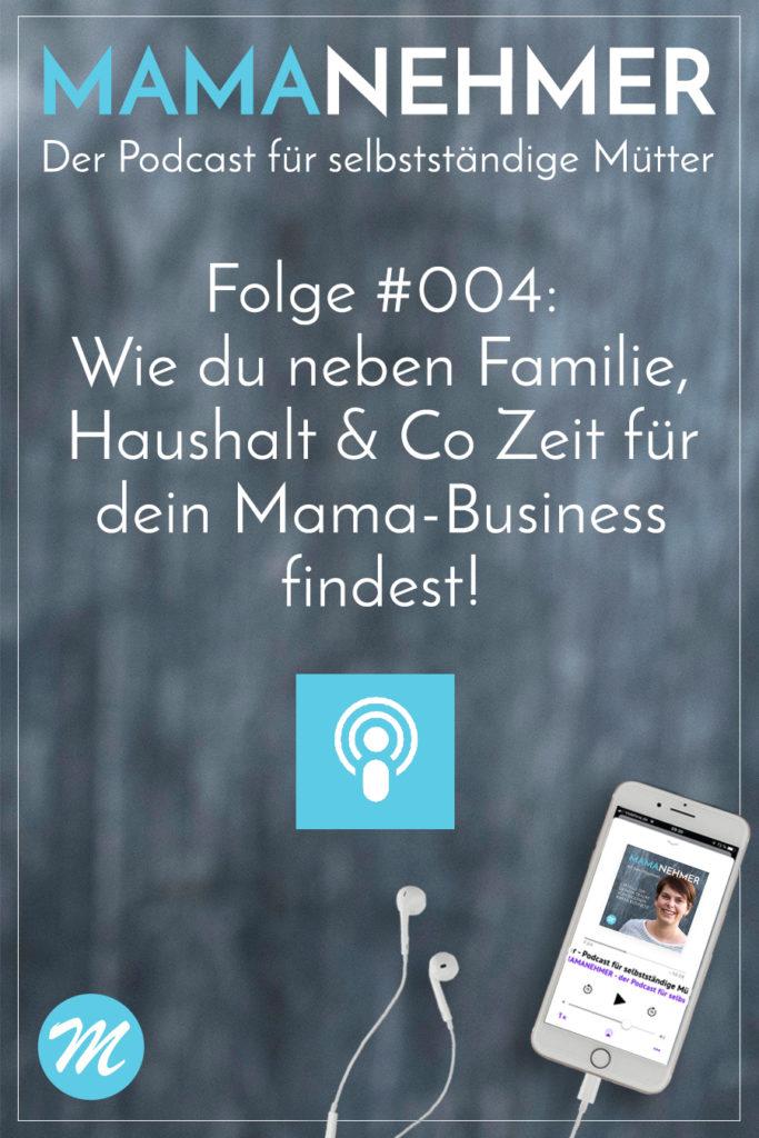 Zeitmanagement als Mompreneur - In dieser Podcast-Folge verrate ich dir, wie du im stressigen Mama Alltag noch Zeit für dein Mama-Business findest. #Mompreneur #Mamanehmer #Zeitmanagement