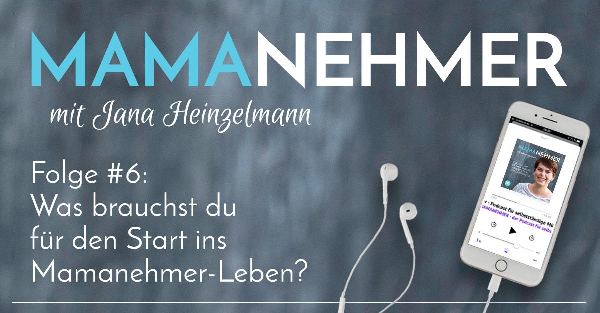 #006 Was brauchst du fuer den Start uns Mamanehmer Leben - FB
