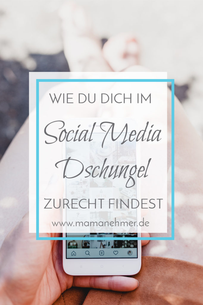 Social Media für Anfänger: So findest du dich im Social Media Dschungel zurecht, wenn du gerade am Anfang stehst! #Mamanehmer #SocialMedia #MompreneurDe
