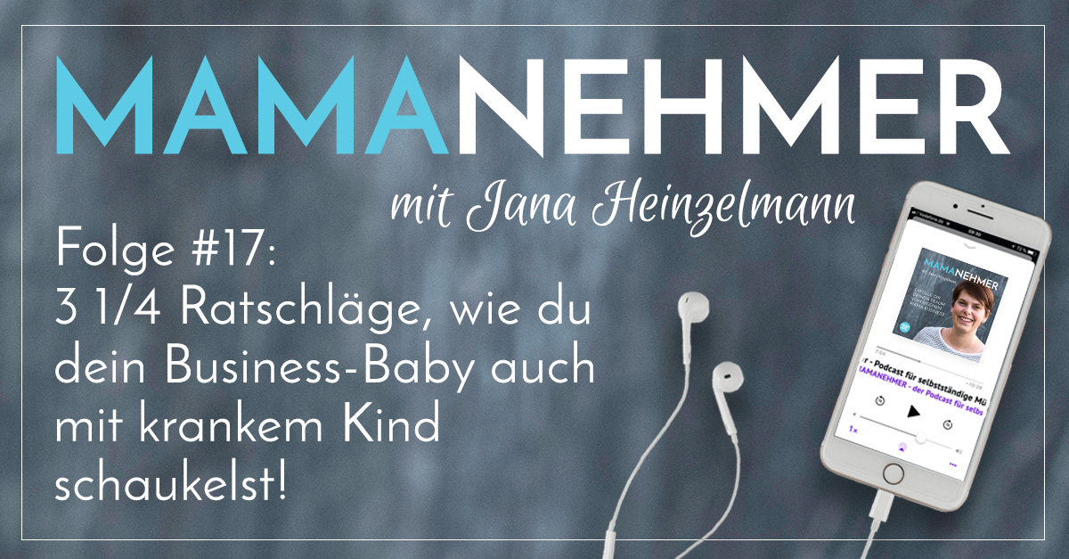 #017 Mamanehmer Podcast Krankes Kind