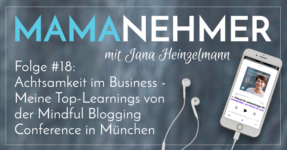 #017 Mamanehmer Podcast Mindful Blogging