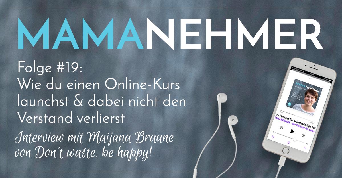 #019 Mamanehmer Podcast Marijana Braune Online Kurs Launch