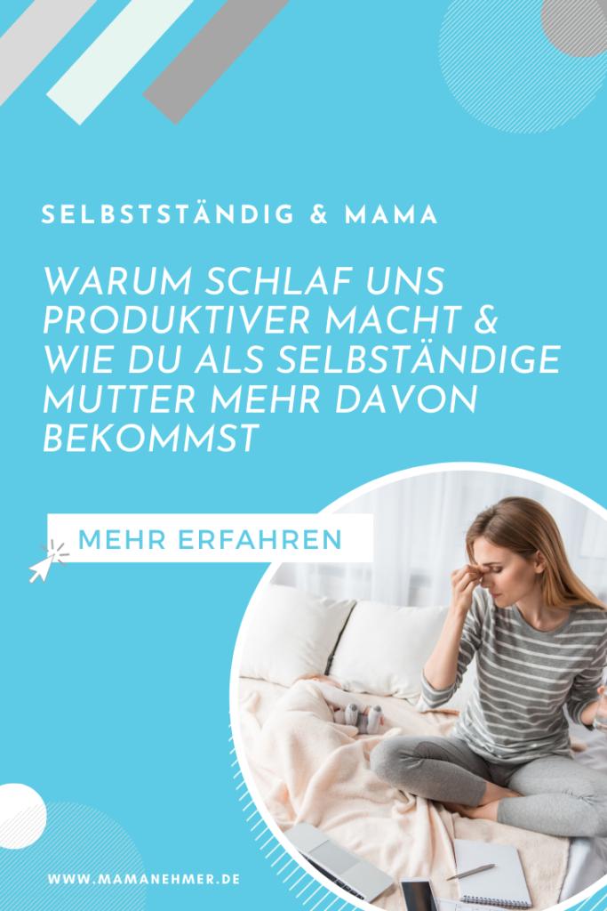 Wenig Schlaf Mutter – Warum ausreichend Schlaf so wichtig für deine Produktivität als selbstständige Mutter ist und was du tun kannst, um den Schlafmangel loszuwerden verrate ich dir in dieser Podcast-Episode, die du auf meinem Blog anhören und auch nachlesen kannst. #Mamanehmer #SchlafmangelMutter #WenigSchlafMutter #sowenigschlafenMütter #MompreneursDe #MamaBusiness #SelbstständigeMutter