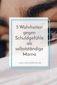 Bist du in deinem Leben als selbstständige Mama auch manchmal von Schuldgefühlen geplagt? Dann wird es Zeit, das zu ändern und den Schuldgefühlen im Mama-Business den Kampf anzusagen! Bist du dabei? Mehr erfährst du beim Klicken auf das Bild! #Mamanehmer #MamaBusiness #MompreneursDe #Schuldgefühle