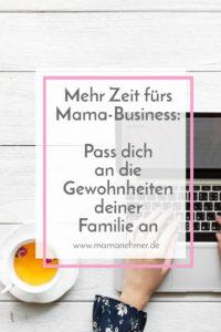 Mehr Zeit fürs Mama-Business: Pass dich als selbstständige Mama am besten an die Routinen deiner Familie an! Mehr dazu erfährst du, wenn du auf das Bild klickst! #Mamanehmer #MompreneursDe #SelbstständigeMama #MamaBusiness
