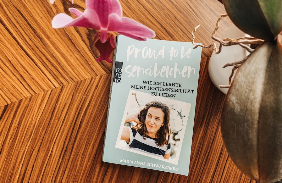 Mamanehmer - Proud to be Sensibelchen - Maria Anna Schwarzberg - Sensibilitaet