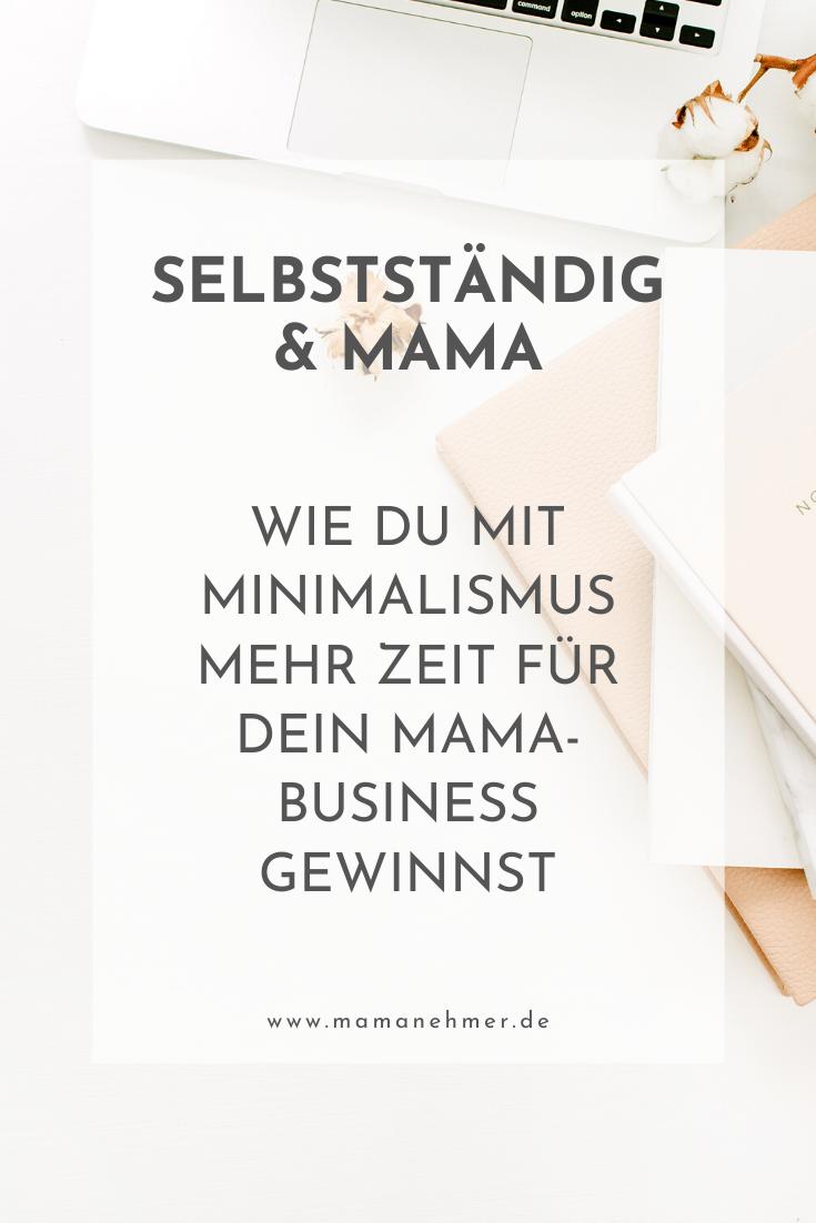 Wie du mit Minimalismus mehr Zeit für dein Mama-Business gewinnst