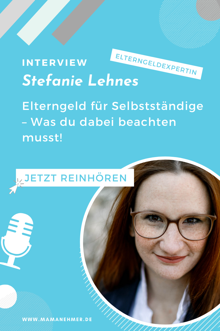 Elterngeld für Selbstständige – Was du dabei beachten musst – Interview mit Stefanie Lehnes