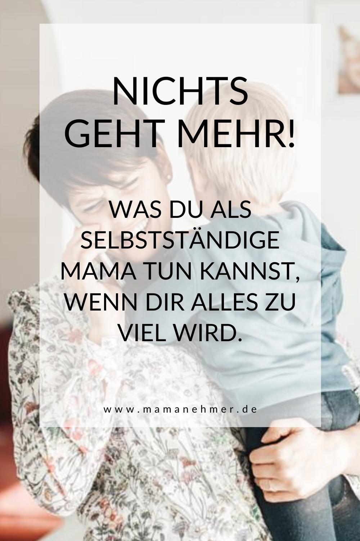 Was du tun kannst, wenn dir als selbstständige Mutter alles zu viel wird!