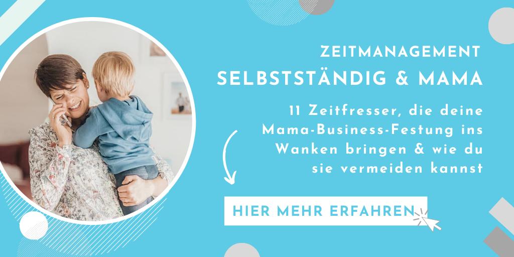 11 Zeitfresser, die deine Mama-Business-Festung ins Wanken bringen & wie du sie vermeiden kannst