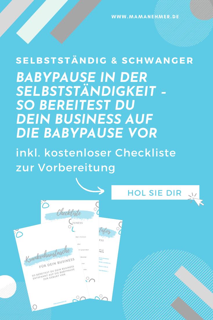 Babypause in der Selbstständigkeit – So bereitest du dein Business auf die Babypause vor {inkl. Checkliste}