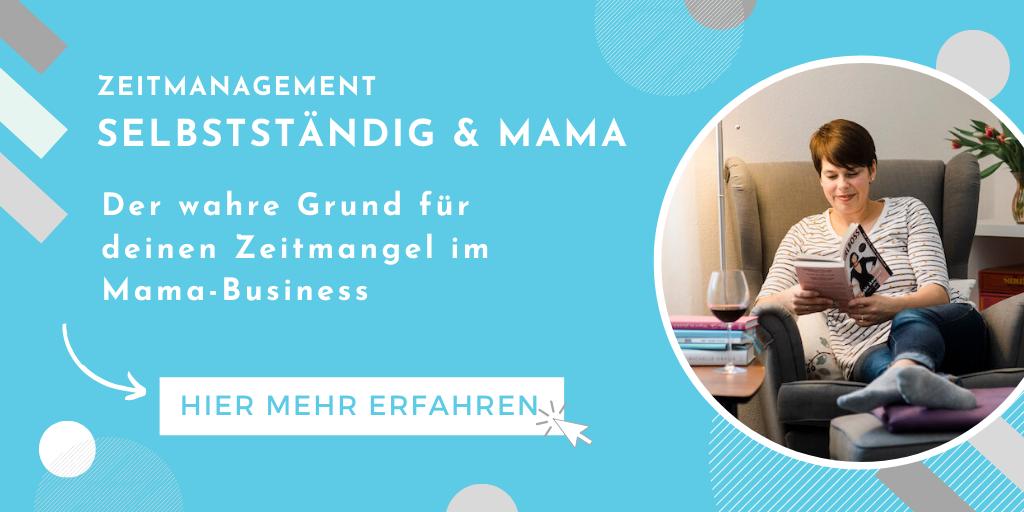 Zeitmanagement – Der wahre Grund für deinen Zeitmangel im Mama-Business