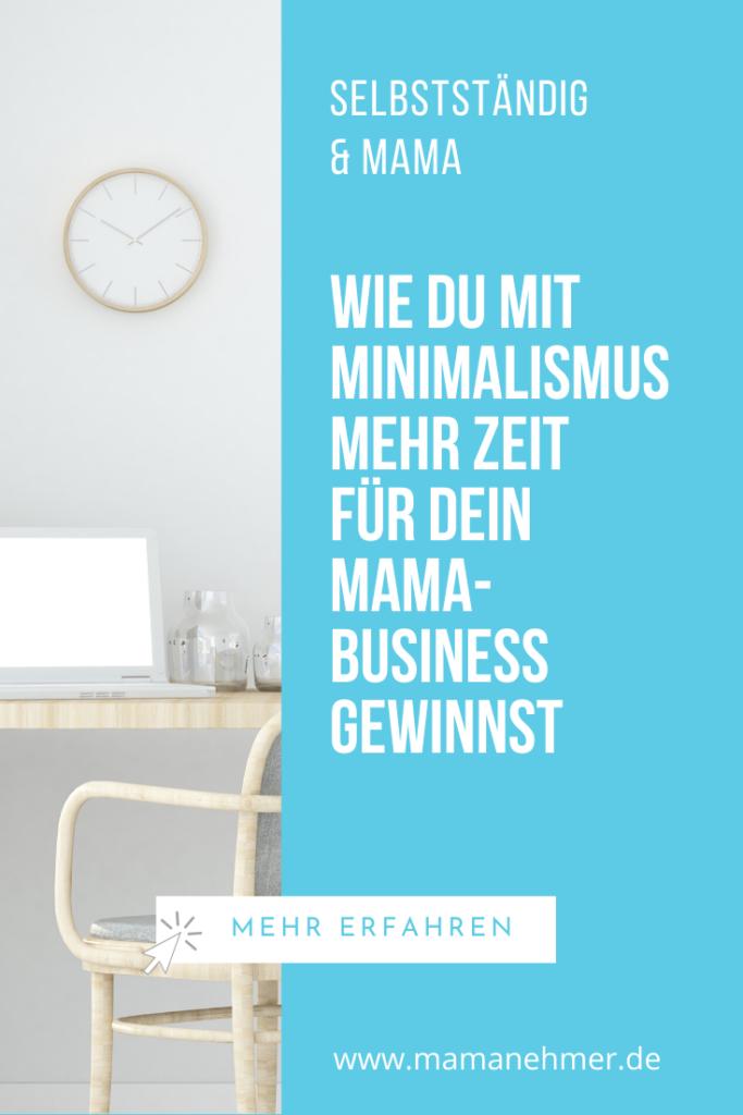 Minimalismus Büro – Es sieht nicht nur schön aus, wenn du mehr Minimalismus in dein Leben integrierst, es spart dir auch enorm viel Zeit, die du für dein Mama-Business verwenden kannst. Wie das funktioniert? Das verrate ich dir in meiner Podcast-Episode, die du auf meinem Blog anhören oder nachlesen kannst. #Mamanehmer #Minimalismus #MinimalismusImBüro #MinimalismusSelbstständigkeit #MamaBusiness #Mompreneur