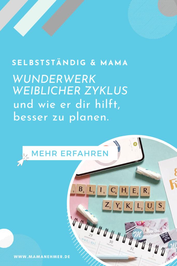 Zyklus Frau – Ich helfe dir, den weiblichen Zyklus besser zu verstehen und ihn als selbstständige Mutter sinnvoll für dich zu nutzen. Dein Zyklus ist wirklich ein absolutes Wunderwerk! Glaubst du nicht? In meiner Podcast-Episode erfährst du mehr. Hör jetzt rein oder lies sie auf meinem Blog nach. #Mamanehmer #SelbstständigeMutter #Mompreneur #Zyklus