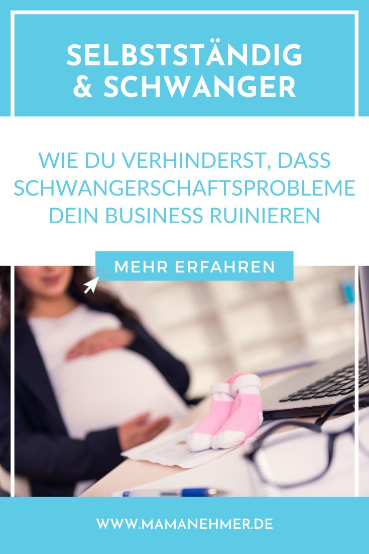 Wie du verhinderst, dass Schwangerschaftsprobleme dein Business ruinieren