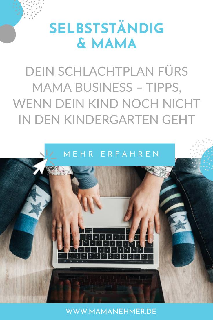 Dein Schlachtplan fürs Mama Business – Tipps, wenn dein Kind noch nicht in den Kindergarten geht