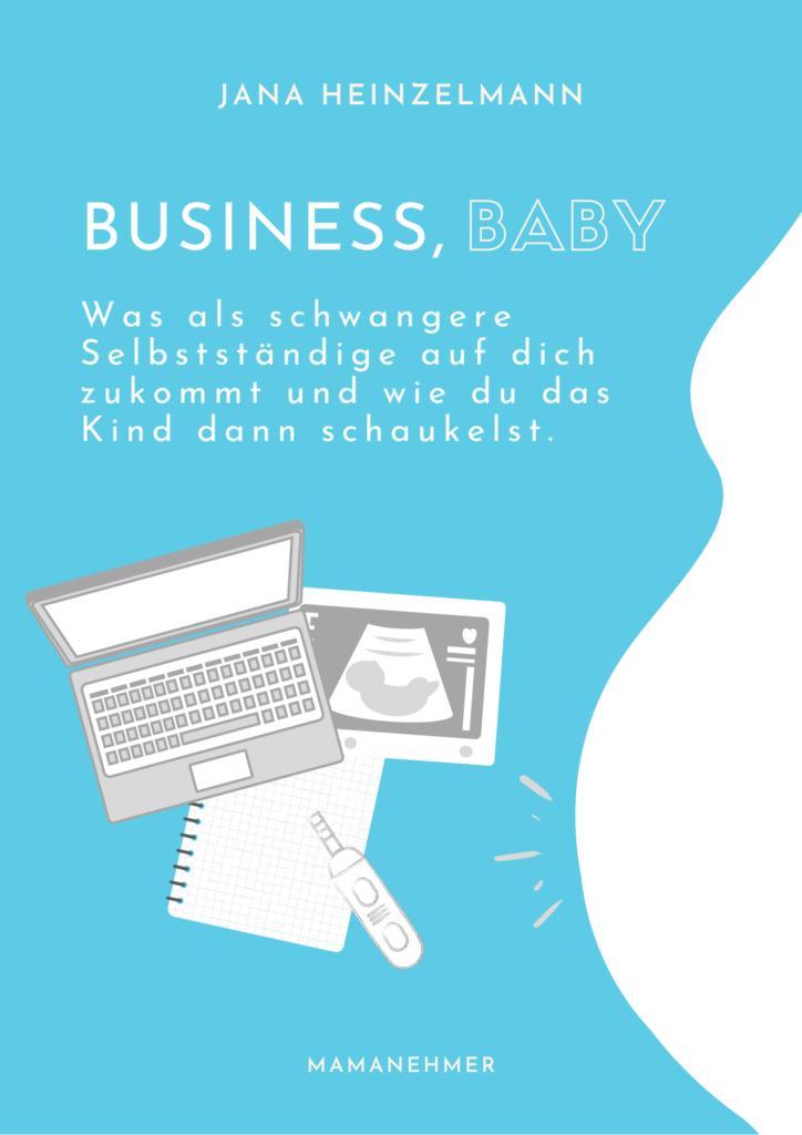 Business Baby - selbststaendig und schwanger