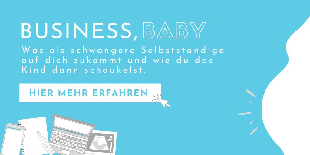 Selbstständig und schwanger – Das kommt auf dich zu