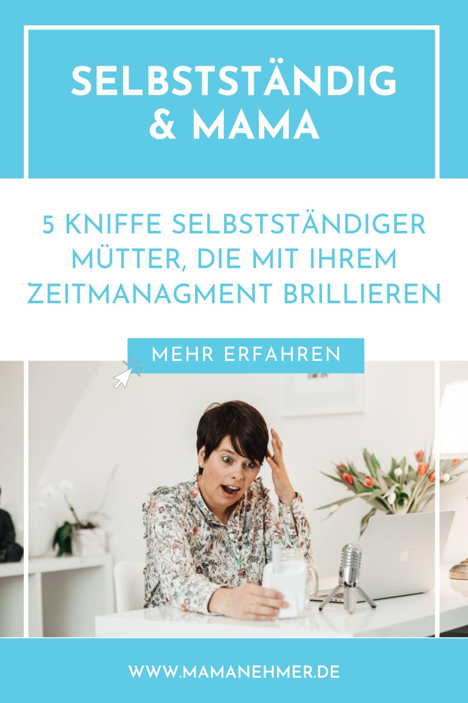 5 Kniffe selbstständiger Mütter, die mit ihrem Zeitmanagment brillieren