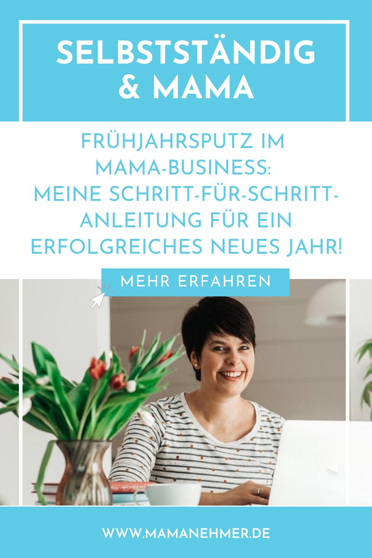 Frühjahrsputz im Mama-Business: Meine Schritt-für-Schritt-Anleitung für ein erfolgreiches neues Jahr!