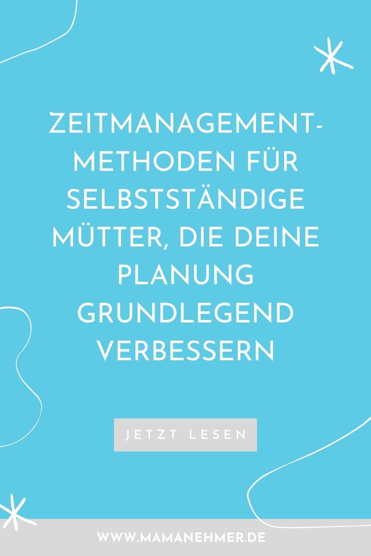 2 Zeitmanagement Methoden für selbstständige Mütter, die deine Planung grundlegend verbessern