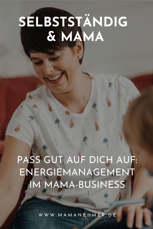 Pass gut auf dich auf – Energiemanagement im Mama-Business