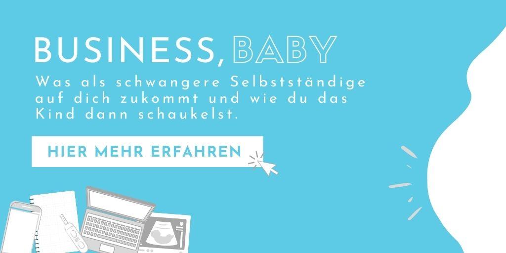 Business Baby – Selbststaendig und schwanger